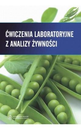 Ćwiczenia laboratoryjne z analizy żywności - Edward Szłyk - Ebook - 978-83-231-2940-0