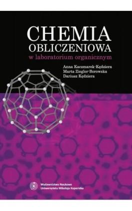 Chemia obliczeniowa w laboratorium organicznym - Ebook - 978-83-231-3114-4