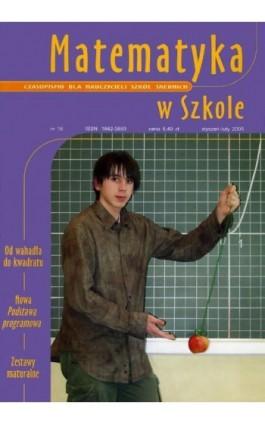 Matematyka w Szkole. Czasopismo dla nauczycieli szkół średnich. Nr 16 - Praca zbiorowa - Ebook