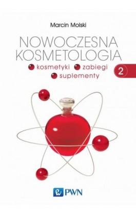 Nowoczesna kosmetologia. Tom 2 - Marcin Molski - Ebook - 978-83-01-19131-3