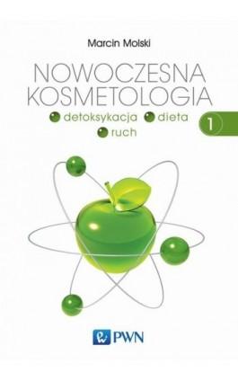 Nowoczesna kosmetologia. Tom 1 - Marcin Molski - Ebook - 978-83-01-19130-6