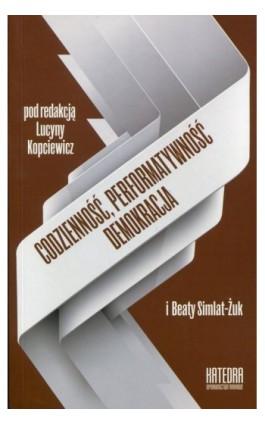 Codzienność, performatywność, demokracja - Ebook - 978-83-65155-00-9