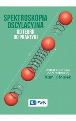 Spektroskopia oscylacyjna - Ebook - 978-83-01-18845-0