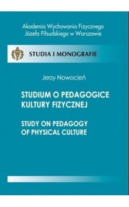 Studium o pedagogice kultury fizycznej - Jerzy Nowocień - Ebook - 978-83-61830-00-9