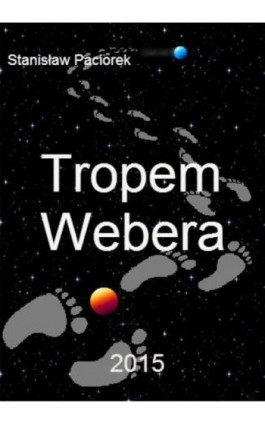 Tropem Webera - Stanisław Paciorek - Ebook - 978-83-7853-411-2