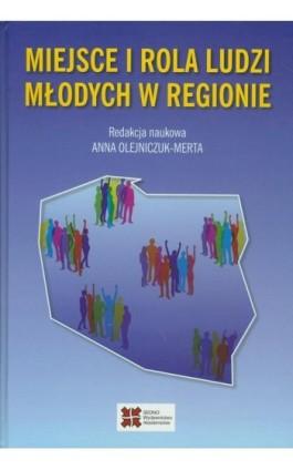 Miejsce i rola ludzi młodych w regionie - Anna Olejniczuk-Merta - Ebook - 978-83-63354-78-7