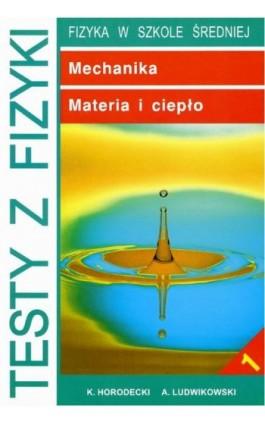 Testy z fizyki. Część 1 Mechanika, Materia i ciepło - Krzysztof Horodecki - Ebook - 83-85694-45-5