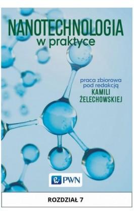 Nanotechnologia w praktyce. Rozdział 7 - Ebook - 978-83-01-19023-1