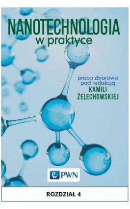 Nanotechnologia w praktyce. Rozdział 4 - Ebook - 978-83-01-19020-0
