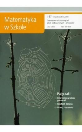 Matematyka w Szkole. Czasopismo dla nauczycieli szkół podstawowych i gimnazjów. Nr 37 - Praca zbiorowa - Ebook