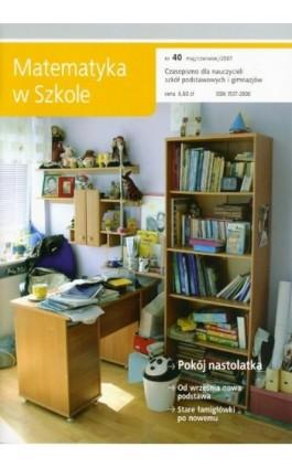 Matematyka w Szkole. Czasopismo dla nauczycieli szkół podstawowych i gimnazjów. Nr 40 - Praca zbiorowa - Ebook