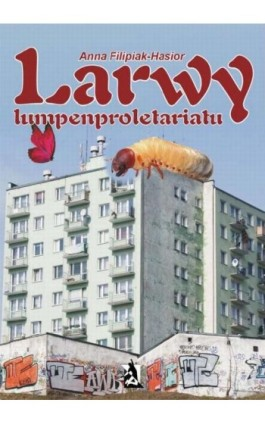 Larwy lumpenproletariatu - Anna Filipiak-Hasior - Ebook - 978-83-7900-300-6