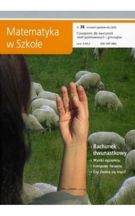 Matematyka w Szkole. Czasopismo dla nauczycieli szkół podstawowych i gimnazjów. Nr 36 - Praca zbiorowa - Ebook