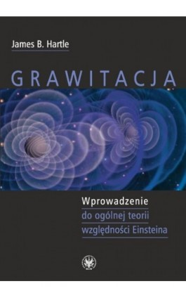 Grawitacja - James B. Hartle - Ebook - 978-83-235-1914-0