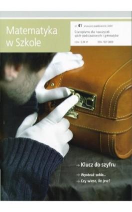 Matematyka w Szkole. Czasopismo dla nauczycieli szkół podstawowych i gimnazjów. Nr 41 - Praca zbiorowa - Ebook
