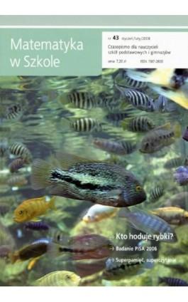 Matematyka w Szkole. Czasopismo dla nauczycieli szkół podstawowych i gimnazjów. Nr 43 - Praca zbiorowa - Ebook