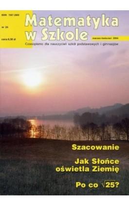 Matematyka w Szkole. Czasopismo dla nauczycieli szkół podstawowych i gimnazjów. Nr 24 - Praca zbiorowa - Ebook