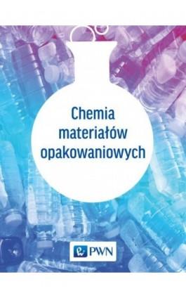 Chemia materiałów opakowaniowych - Ebook - 978-83-01-19247-1
