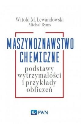 Maszynoznawstwo chemiczne - Michał Ryms - Ebook - 978-83-01-19201-3