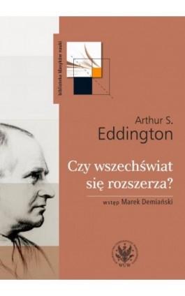 Czy wszechświat się rozszerza? Wyd. 2 - Arthur S. Eddington - Ebook - 978-83-235-2943-9