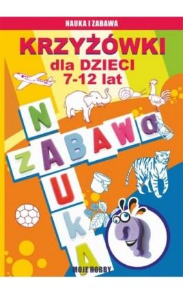 Krzyżówki dla dzieci 7-12 lat - Beata Guzowska - Ebook - 978-83-7898-323-1