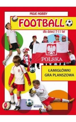 Football dla dzieci 7-11 lat. Łamigłówki. Gra planszowa - Krzysztof Tonder - Ebook - 978-83-7898-421-4