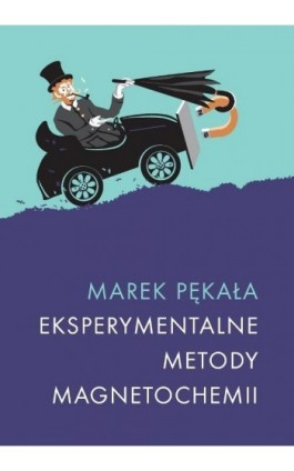 Eksperymentalne metody magnetochemii - Marek Pękała - Ebook - 978-83-235-2630-8