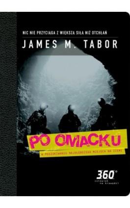 Po omacku - James  M. Tabor - Ebook - 978-83-62827-16-9