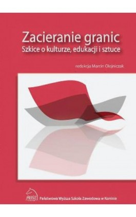 Zacieranie granic. Szkice o kulturze, edukacji i sztuce - Ebook - 978-83-883-3594-5