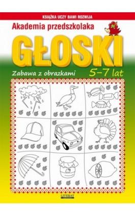 Akademia przedszkolaka. Głoski. Zabawy z obrazkami. 5-7 lat - Beata Guzowska - Ebook - 978-83-7774-568-7