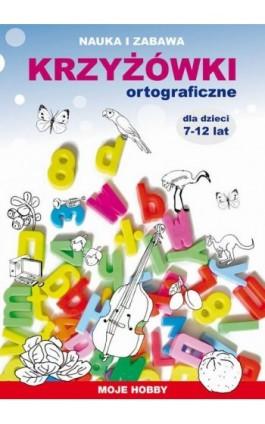 Krzyżówki ortograficzne dla dzieci 7-12 lat - Beata Guzowska - Ebook - 978-83-7898-505-1
