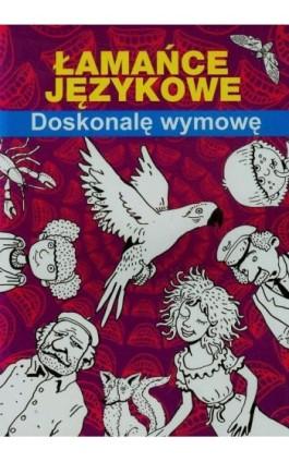 Łamańce językowe Doskonalę wymowę - Maria Pietruszewska - Ebook - 978-83-7898-538-9