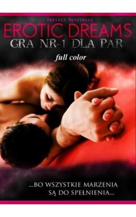 Erotic dreams. Gra nr-1 dla par. Wersja kolorowa - Dariusz Rutkowski - Ebook - 978-83-61184-46-1