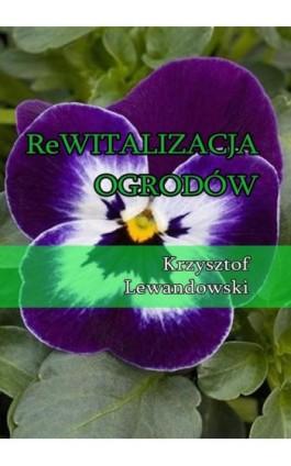 Rewitalizacja ogrodów - Krzysztof Lewandowski - Ebook - 978-83-7859-387-4