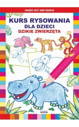 Kurs rysowania dla dzieci. Dzikie zwierzęta - Krystian Pruchnicki - Ebook - 978-83-7774-514-4
