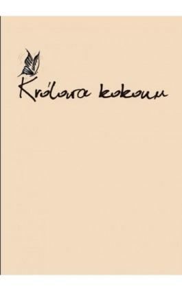 Królowa kokonu - Dominika Czajka - Ebook - 978-83-7900-221-4