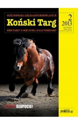 Koński Targ 2/2013 - Wydawnictwo Koński Targ - Ebook