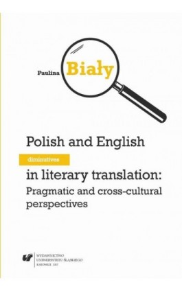 Polish and English diminutives in literary translation: Pragmatic and cross-cultural perspectives - Paulina Biały - Ebook - 978-83-8012-939-9