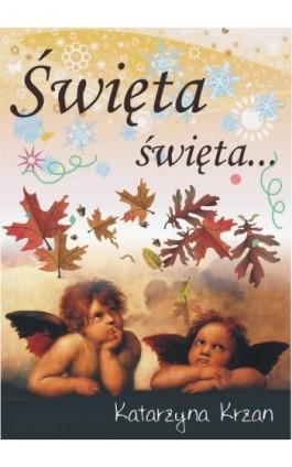 Święta, święta... - Katarzyna Krzan - Ebook - 978-83-61184-03-4