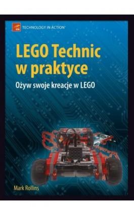 LEGO Technic w praktyce - Mark Rollins - Ebook - 978-83-7541-193-5