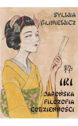 Iki japońska filozofia codzienności - Sylwia Gliniewicz - Ebook - 978-83-61184-18-8