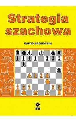 Strategia szachowa - Dawid Bronstein - Ebook - 978-83-7773-670-8