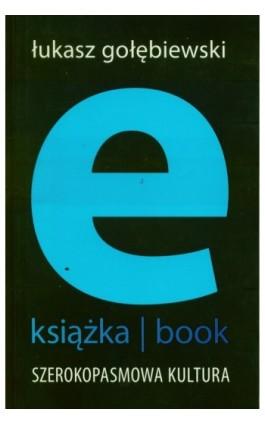 E-książka- book. Szerokopasmowa kultura - Łukasz Gołębiewski - Ebook - 978-83-62948-74-1