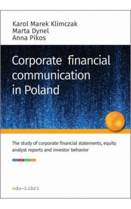 Corporate financial communication in Poland - Karol M. Klimczak - Ebook - 978-83-65648-02-0