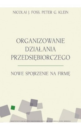 Organizowanie działania przedsiębiorczego - Nicolai J. Foss - Ebook - 978-83-65086-11-2