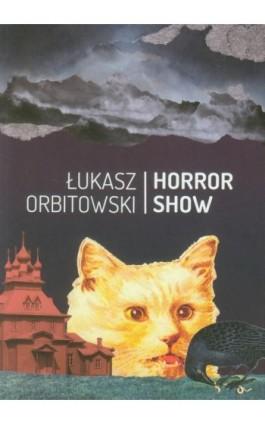 Horror Show - Łukasz Orbitowski - Ebook - 978-83-64057-43-4
