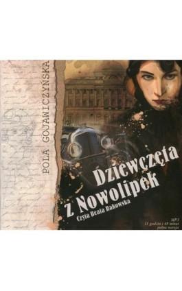 Dziewczęta z Nowolipek - Pola Gojawiczyńska - Audiobook - 978-83-7699-832-9