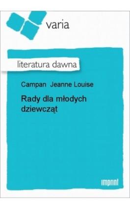 Rady dla młodych dziewcząt - Jeanne Louise Campan - Ebook - 978-83-270-0198-6