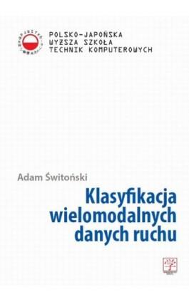 Klasyfikacja wielomodalnych danych ruchu - Adam Świtoński - Ebook - 978-83-63103-45-3