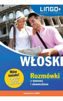 Włoski. Rozmówki z wymową i słowniczkiem - Tadeusz Wasiucionek - Ebook - 978-83-7892-270-4